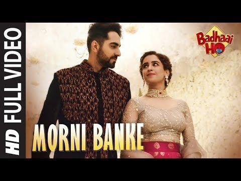 Full Song Morni Banke Badhaai Ho Guru Randhawa Neha Kakkar Ayushmann K Sanya M Youtube Songs For Dance Bollywood Music Songs