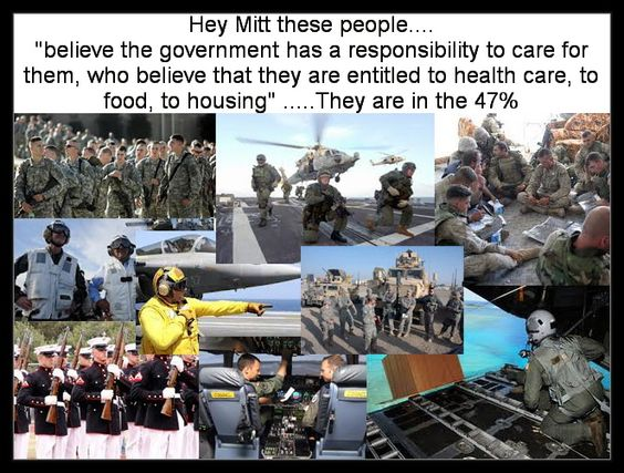 The Military is included in the 47%. A new graphic for you, using Mitts own words against him!!! - Democratic ,,, Underground.. Among them My Step Father who Lost his Brother and his own health in Vietnam and My son who spent 4 years in Iraq...