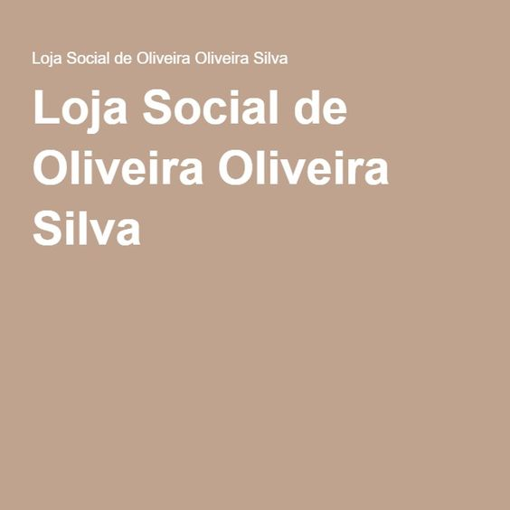 Loja Social de Oliveira Oliveira Silva