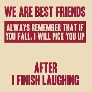 Somos mejores amigos. Recuerda siempre que si te caes, yo te recogere, después terminaremos riendo, Quotes About Friendship | Best Friends Quotes | Move On Quotes | MoveOnQuotes.blogspot.com