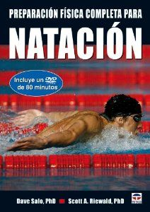 Preparacion fisica completa para la natacion / Complete Conditioning for Swimming (Spanish Edition) by Dave, Ph.D. Salo. $39.89