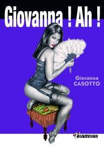 Giovanna ! Ah ! - Giovanna Casotto Bande dessinée érotique par la reine des pin-ups !