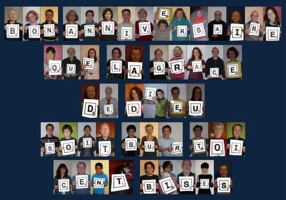 Se faire tous prendre en photo individuellement (sur fond uni) pour souhaiter un bon anniversaire à quelqu'un qu'on aime, puis en faire un poster