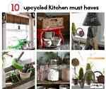 10 upcycled kitchen must haves you won t want to live without!