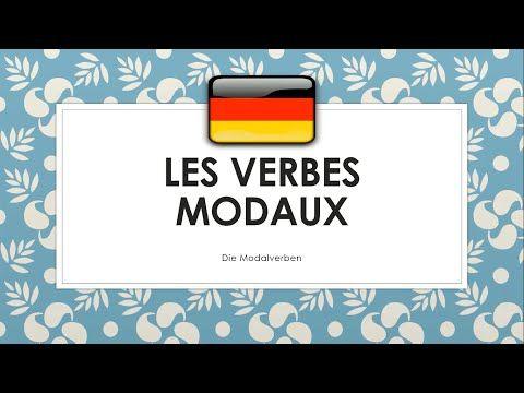 Les Verbes Modaux En Allemand Verbes De Modalite Et De Modalisation Die Modalverben Youtube Verbe Allemand Modalites