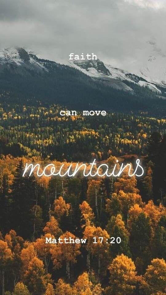 Faith Can Move Mountains Bible Quotes Faith Bible Inspiration
