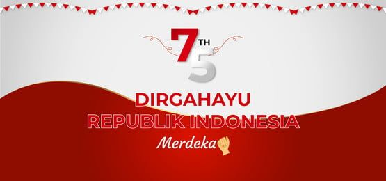 dirgahayu republik indonesia 75 th background in 2020 banner design independence day background indonesia independence day dirgahayu republik indonesia 75 th