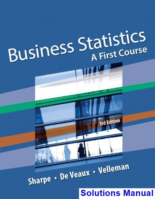 Business Statistics A First Course 3rd Edition Sharpe Solutions Manual Solutions Manual Test Bank Instant Download Test Bank Importance Of Time Management Online Education