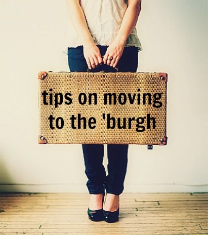 Chels & the City: So You're Moving to Pittsburgh?