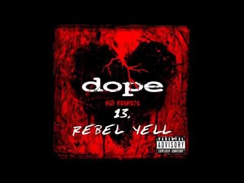 Dope - Rebel Yell ( No Regrets ) + Lyrics - YouTube