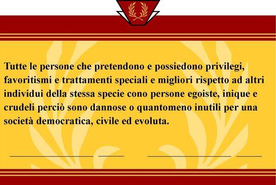 Tutte le persone che pretendono e possiedono privilegi...