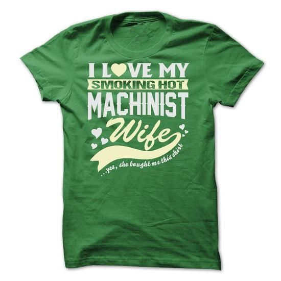 I LOVE MY SMOKING HOT Machinist WIFE T Shirts, Hoodies Sweatshirts. Check price ==► http://store.customtshirts.xyz/go.php?u=https://www.sunfrog.com/Geek-Tech/I-LOVE-MY-SMOKING-HOT-Machinist-WIFE.html?41382