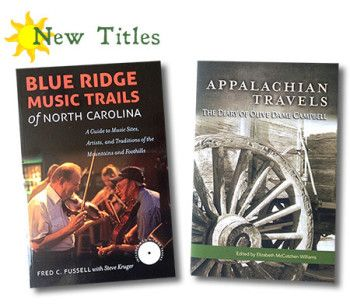 "Two new books for Folk School Lovers! ""Blue Ridge Music Trails: Finding a Place in the Circle"" by Fred C. Fussell - This guide features the Folk School, Clay's Corner, and many other regional music destinations.  ""Appalachian Travels: The Diary of Olive Dame Campbell"" edited by Elizabeth McCutchen Williams A new title featuring the diary of Folk School founder Olive Dame Campbell.  A must read!  