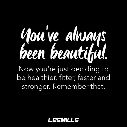 Be strong. Be healthy. Be confident. Best of all, be you. Repin if you need a reminder :)