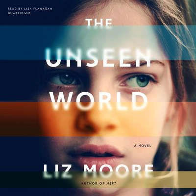 An Audible Editors Top Pick for July 2016. The Unseen World by Liz Moore, read by Lisa Flanagan