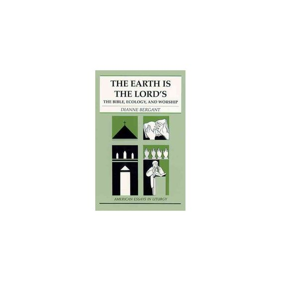 The Earth Is the Lord's ( American Essays in Liturgy Series) (Paperback)