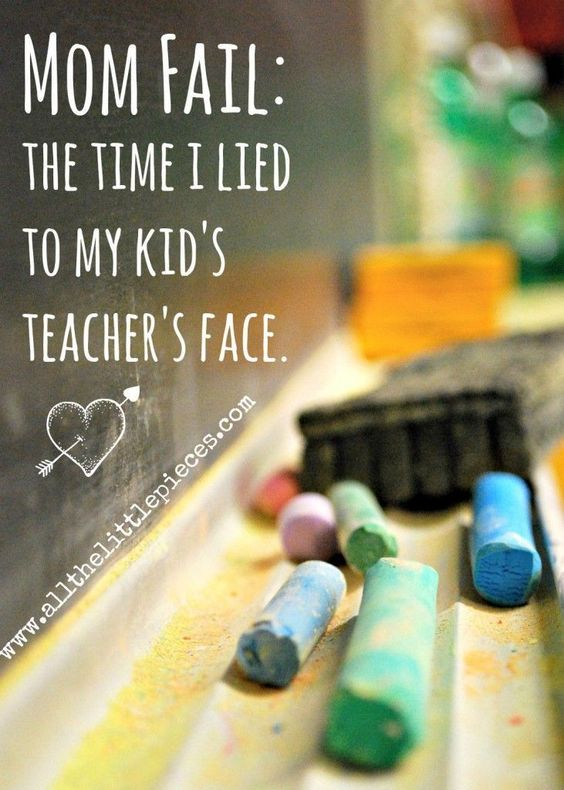 Looking for some mom humor? How about a self-esteem boost? We're here to help you feel better about your parenting skills. And this time? YOU GUYS. I lied to my kid's teacher. And you won't believe why. (I still can't.) mom fail | parenting fail