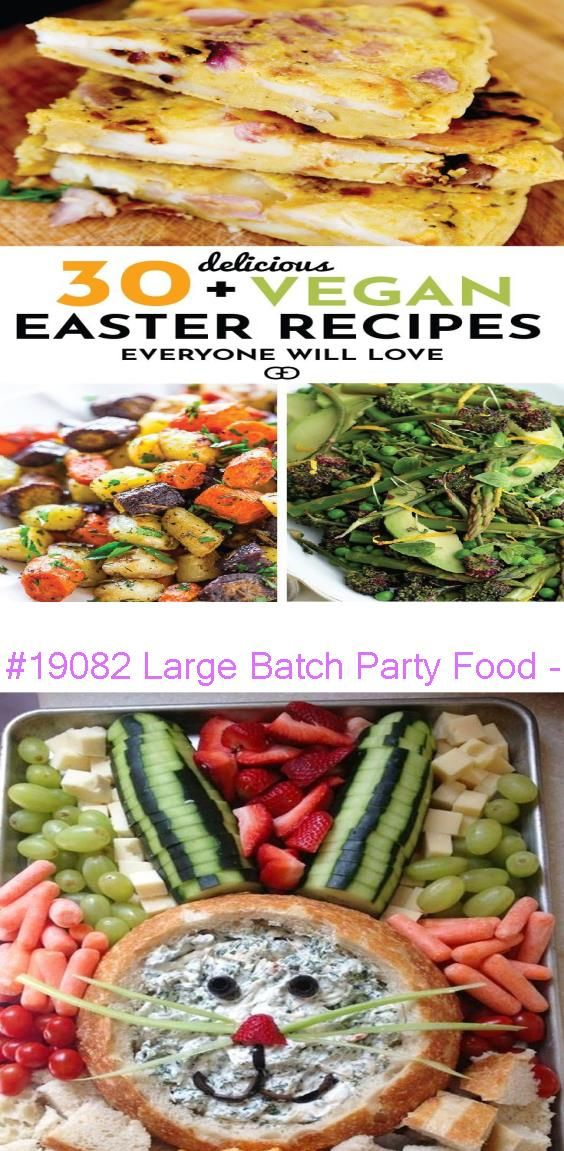 19082 Large Batch Party Food Inexpensive Snacks For Large Groups And Big Crowds Involvery In 2020 Vegan Easter Recipes Inexpensive Snacks Food
