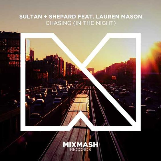 Sultan + Shepard Feat. Lauren Mason – Chasing (In The Night)