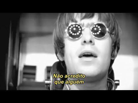 Oasis Wonderwall Legendado Youtube Noel Gallagher Big