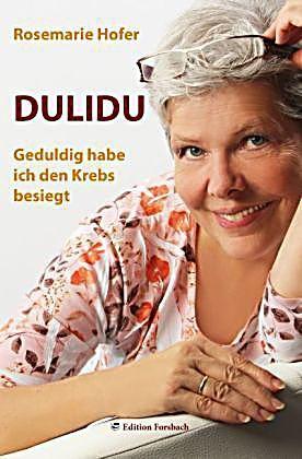 DULIDU - Geduldig habe ich den Krebs besiegt
