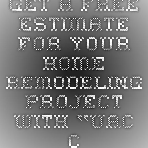 Get a Free Estimate for your Home Remodeling Project with \u201cUAC