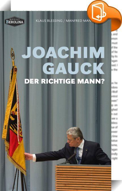 Joachim Gauck    ::  Am 23. März 2012 wurde der ostdeutsche Ex-Pfarrer Joachim Gauck als elfter Bundespräsident vereidigt. Wenige Wochen zuvor war sein Vorgänger Christian Wulff von einer Phalanx höchst tugendhafter bundesdeutscher Medien aus dem Amt gejagt worden. Von den meisten Vertretern ebendieser Medienhäuser wird uns nun Joachim Gauck als charismatischer Bürgerrechtler, diplomatisch versierter Versöhner, erfolgreicher Stasi-Jäger und moralisch integrer Verfechter der Freiheit pr...