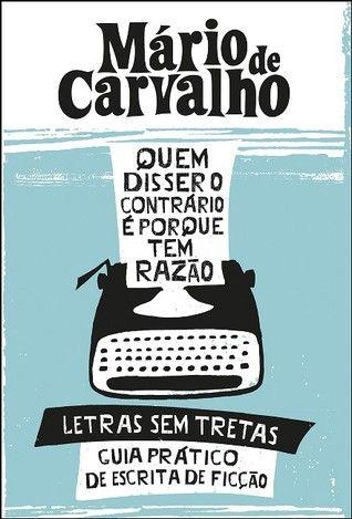 'Quem Disser o Contrário É Porque Tem Razão' de Mário de Carvalho #livros #recursosdoescritor