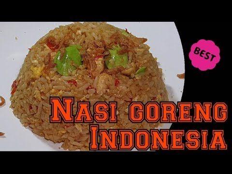 Nasi Goreng Indonesian Fried Rice 印尼式炒饭 Youtube Fries Nasi Goreng Fried Rice