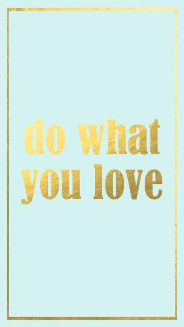 Pale Aqua gold 'Do what you love' - iphone phone Background wallpaper lockscreen
