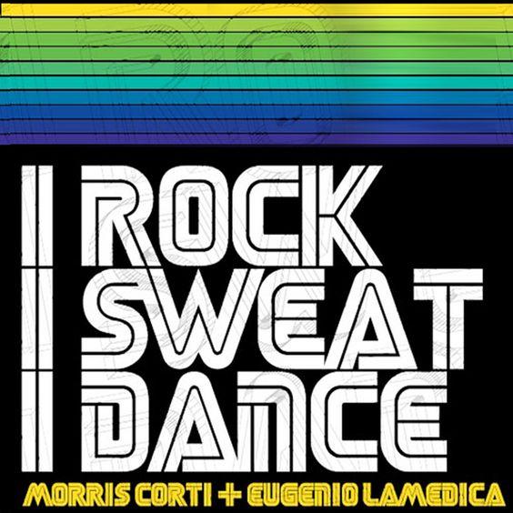 Morris Corti, Eugenio Lamedica – I Rock I Sweat I Dance (single cover art)