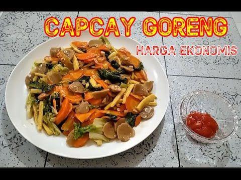 Membuat Capcay Goreng Dengan Harga Ekonomis Resep Capcay Goreng Simple In 2020 Food Chicken Meat