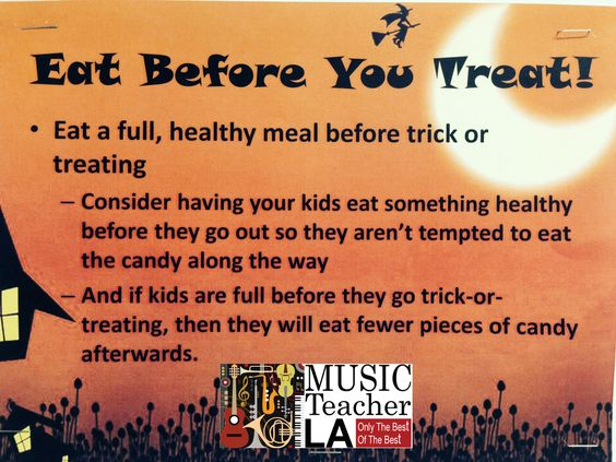 #Eat before you #treat! #parenting #tips #kids #family #treatotreating #Halloween #fun from #MusicTeacherLA- provider of #piano #voice #violin #guitar #drum music #lessons and #pianotuning services!