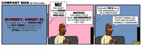 Free pass! 8/29/14 http://CompanyManComic.com RT! #COMICSTRIP #HUMOR #JoeManganiello #MariahCarey #NickCannon