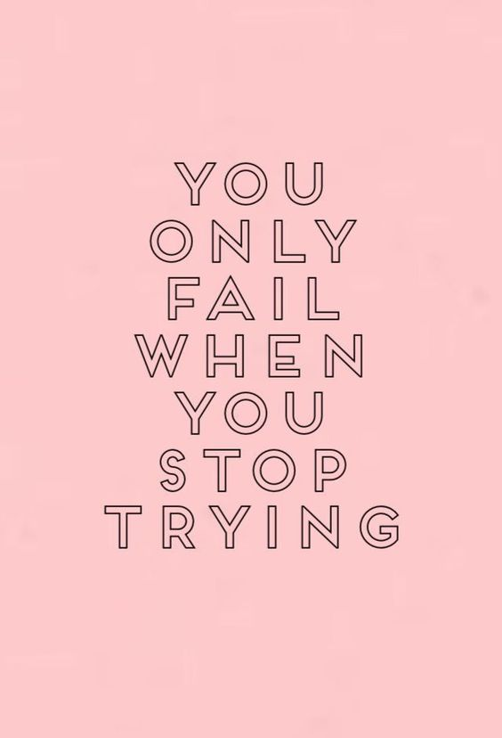 ~You only fail when you stop trying~ #quotes #Words