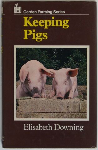 Keeping Pigs by Elisabeth Downing