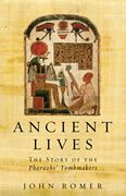 ancient lives john romer | John Romer - Ancient Lives; The Story of the Pharaohs' Tombmakers