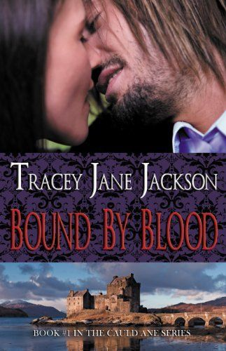 Bound by Blood (Cauld Ane Series) by Tracey Jane Jackson, http://www.amazon.com/dp/B009RXME3C/ref=cm_sw_r_pi_dp_K4c8rb0WA9VC6: Reads E Books, Books Worth Reading, Jane Jackson, Tracey Janes, Kindle Book, Books To Read, Janes Jackson, Ane Book