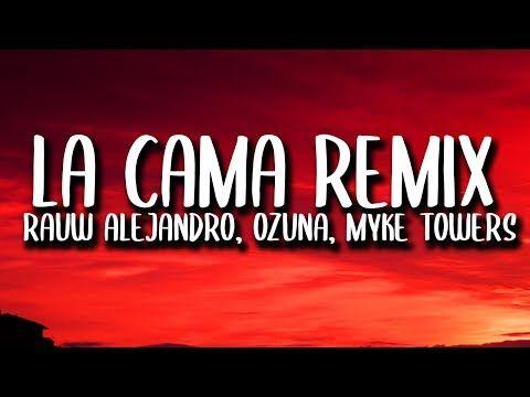 Ozuna Rauw Alejandro Lunay Myke Towers La Cama Remix Letra Lyrics Ft Chencho Corleone Youtube Lyrics Remix Reggaeton