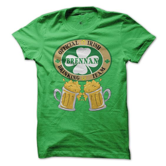 BRENNAN Drinking Team	Brennan Irish Family Names,Rank 28 top 100 Irish surnames explained.^^100% Designed and Printed in the U.S.Abrennan names st patrciks holidays funny movies NAMES patricks day BRENNAN