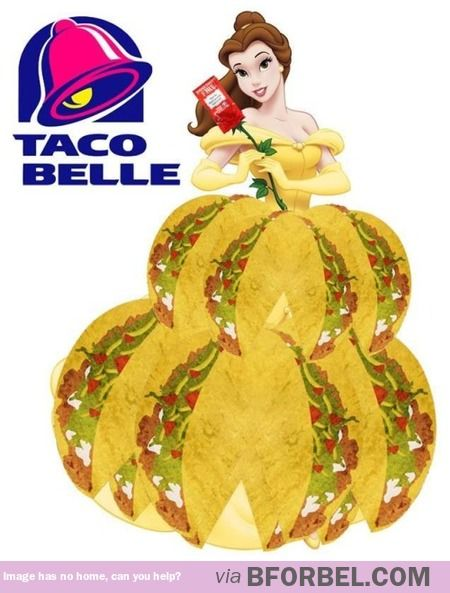 Taco Belle.....so I sat here like a crazy person laughing at this for like eleven minutes...