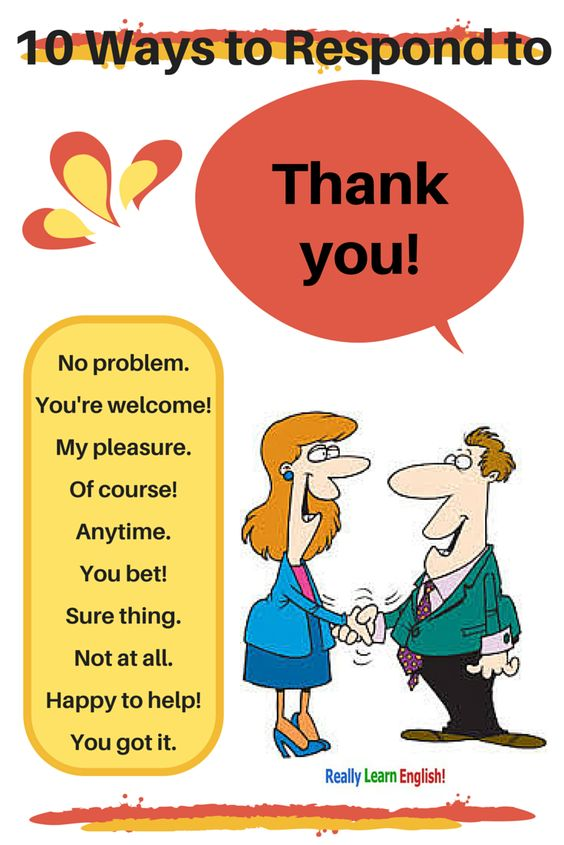 "10 Ways to Respond to Thank you in English! (Synonyms for ""You're Welcome""):"