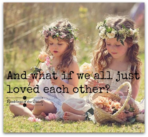 And what if we all just loved each other? #love #compasion #peace
