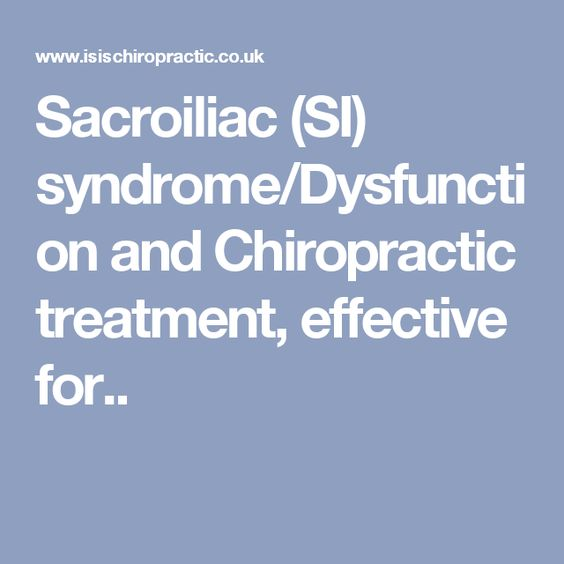 Sacroiliac (SI) syndrome/Dysfunction and Chiropractic treatment, effective for..