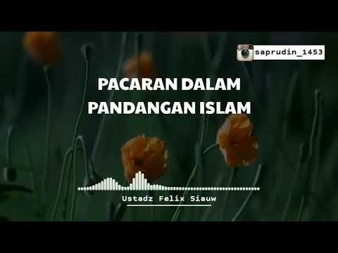 Ustaz Felix Siauw Pacaran Dalam Pandangan Islam Ceramah Pendek Youtube Felix Islam Pedalaman