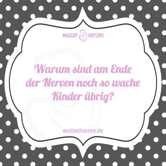 Mehr Sprüche auf: www.mutterherzen.de  #wach #kinder #nerven #trubel #bett #schlafen #kind #baby #mama #mutter