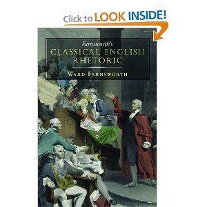 Farnsworth's Classical English Rhetoric: Ward Farnsworth: 9781567923858: Amazon.com: Books