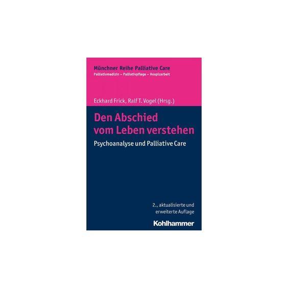 Den Abschied Vom Leben Verstehen : Psychoanalyse Und Palliative Care (Paperback)