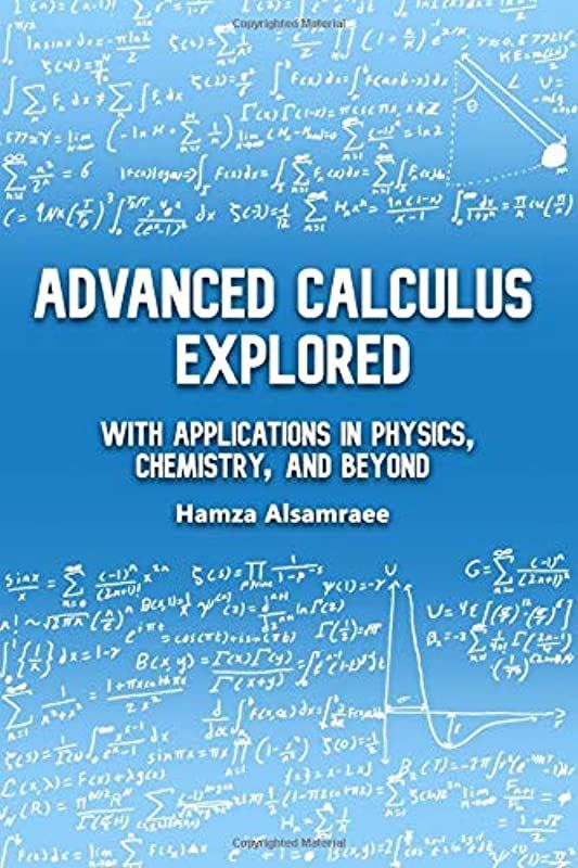 Free Read Advanced Calculus Explored With Applications In Physics Chemistry And Beyond By Ham Calculus Book Addict Free Pdf Books