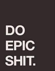 Do it. DO IT.